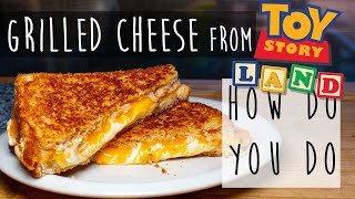 TOY STORY LAND&#39S GRILLED CHEESE RECIPE From Woody&#39s Lunch Box!