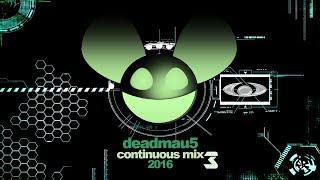 Deadmau5 Comtinous Mix 2016 III
