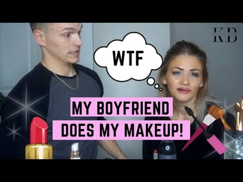 MY BOYFRIEND DOES MY MAKEUP