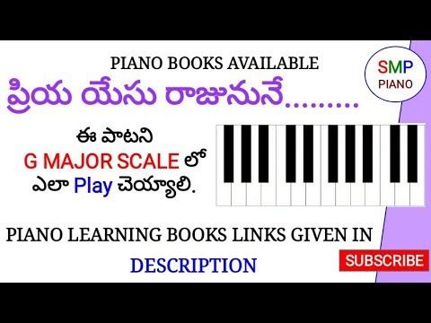 Priya Yesu Raajunune Song In Piano G Major Scale Telugu Christian