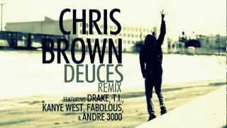 Chris brown  Deuces Remix . Drake T.i. Kanye West_ Fabulous  Andre 300 clean Remix