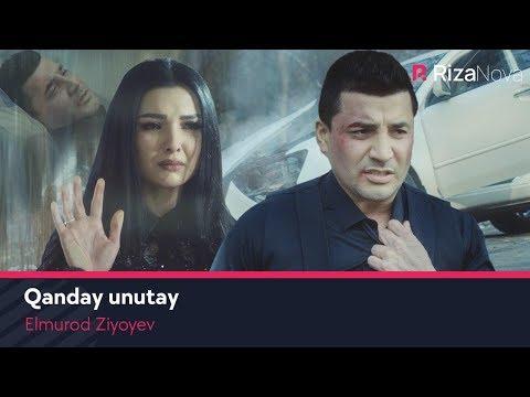 Elmurod Ziyoyev - Qanday unutay