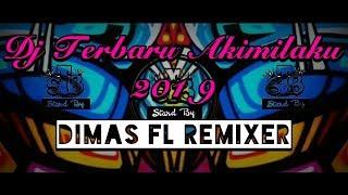DJ TERBARU AKIMILAKU 2019 | SUMPAH ENAK BANGET (Dimas FL Remixer)