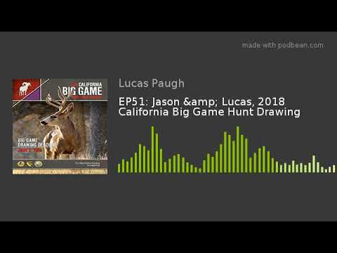EP51: Jason & Lucas, 2018 California Big Game Hunt Drawing