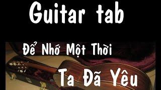 Guitar tab - Để Nhớ Một Thời Ta Đã Yêu
