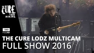 THE CURE LODZ MULTICAM - Live in Poland 2016 * Complete show in FullHD (HQ available at thecure.pl)