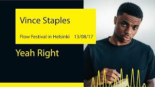 Vince Staples - Yeah Right (Flow Festival '17@Helsinki)