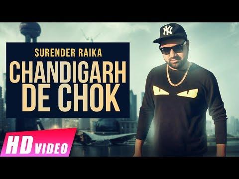 New Punjabi Songs 2017 | Chandigarh De Chok - Surender Raika | Latest Punjabi Songs 2017