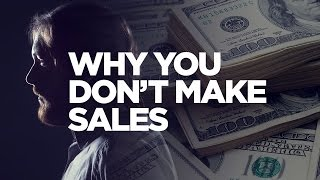 Why You Don't Make Sales - Young Hustlers