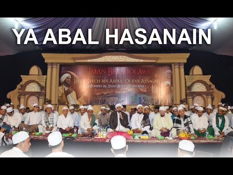 YA ABAL HASANAIN - AHBABUL MUSTHOFA Bersama HABIB SYECH