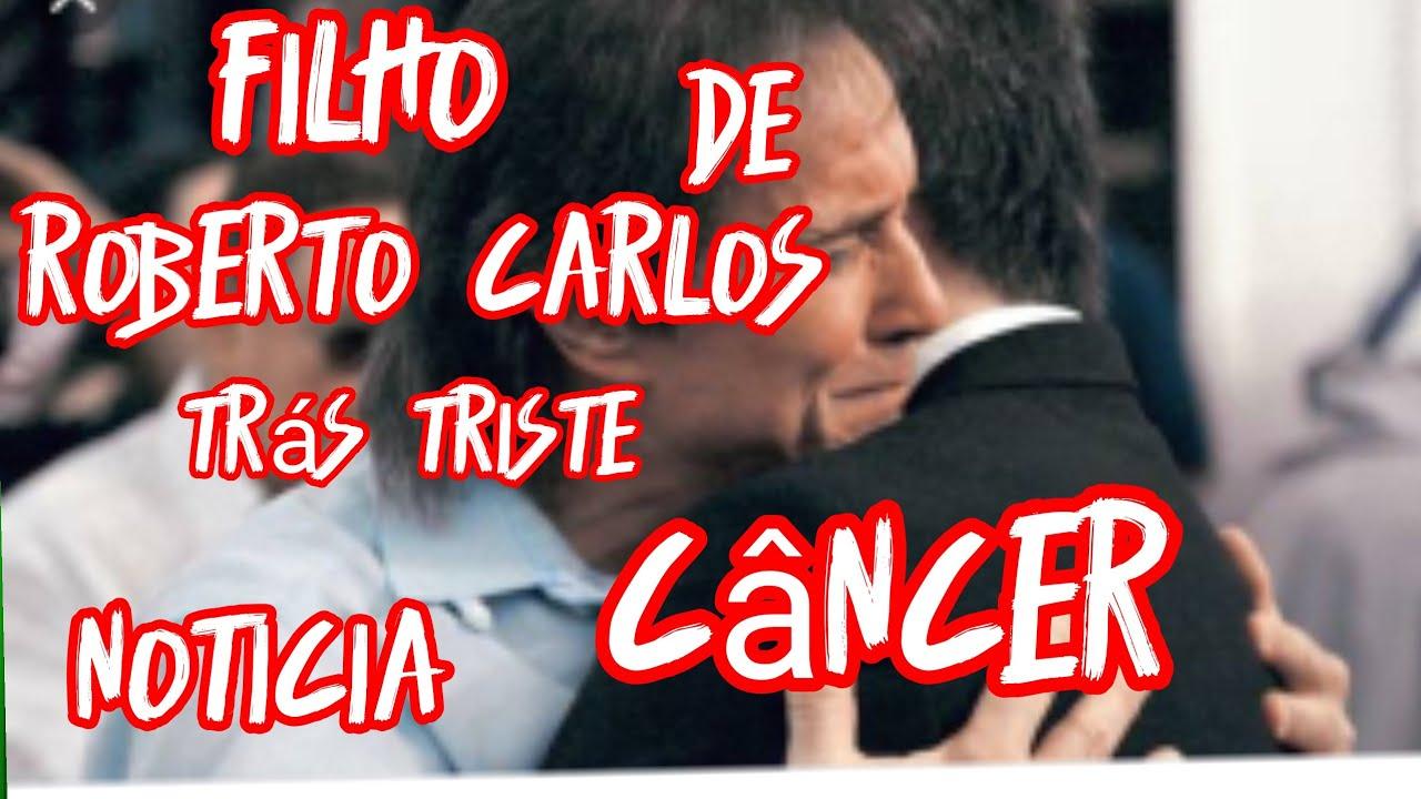 Roberto Carlos enfrenta um novo câncer filho trás a triste notícia dia triste muitas lágrimas