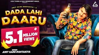 AMIT SAINI ROHTAKIYA : DADA LAHI DAARU (Official Video ) | New Haryanvi Songs Haryanavi 2021