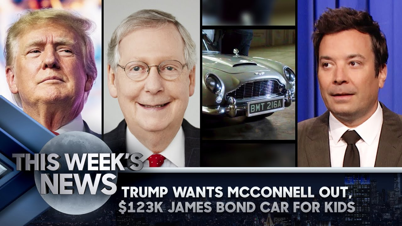 Download Trump Wants Mitch McConnell Out, $123k James Bond Car for Kids: This Week's News   The Tonight Show