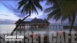 Café del Mar 2016 & Café del Mar inspired chill out album: Sunset Cafe music playlist