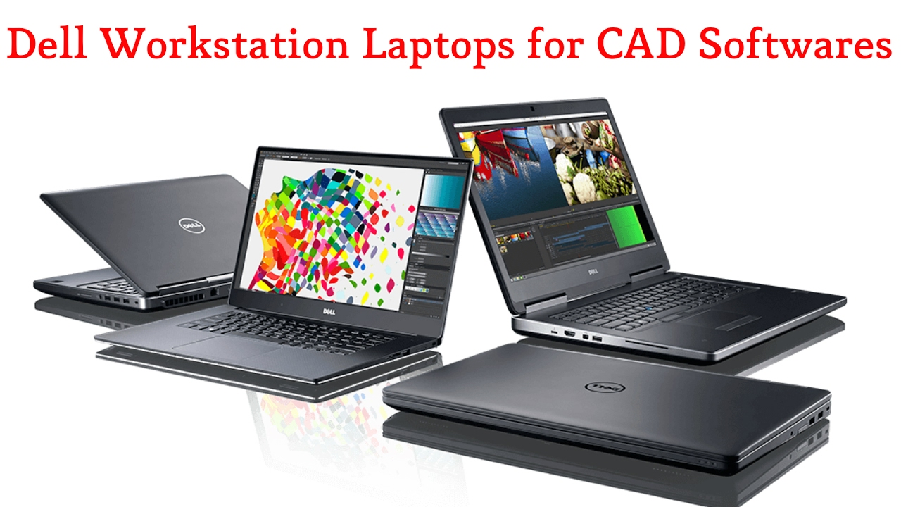 Dell workstation Laptops for CAD softwares