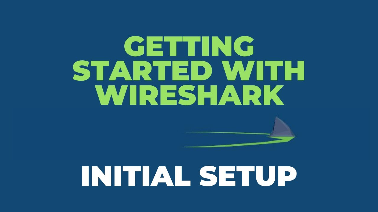 Getting Started With Wireshark - Initial Setup - Packet Pioneer