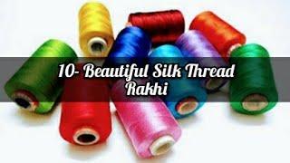 10 Beautiful Silk Thread Rakhi | Rakhi making at home | DIY rakhi | Trending Rakhi idaes