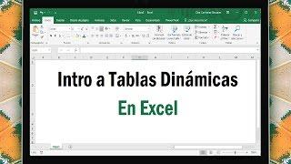 Curso de Excel de Básico a Avanzado- 6/14 - Intro a Tablas Dinámicas