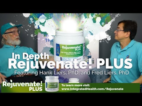 Rejuvenate! PLUS In Depth – A Discussion with Product Formulator Hank Liers, PhD