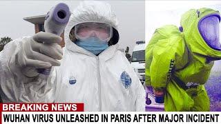 BREAKING: WUHAN SUPER VIRUS UNLEASHED IN PARIS AFTER MAJOR INCIDENT - PATIENT ZERO INFECTS HUNDREDS