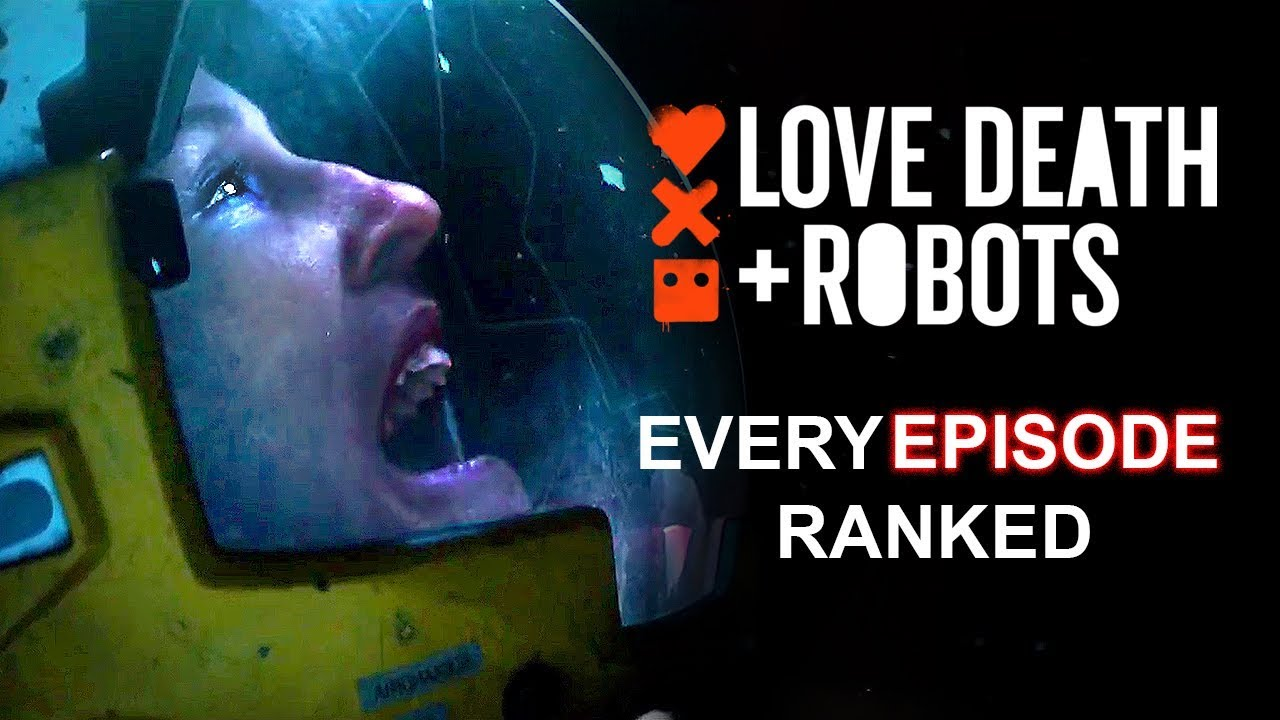 Love Death + Robots EVERY Episode Ranked