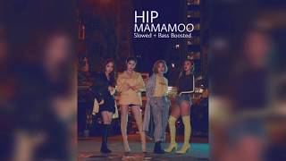MAMAMOO - HIP (Slowed+Bass Boosted)