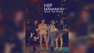 MAMAMOO - HIP (Slowed+Bass Boosted)