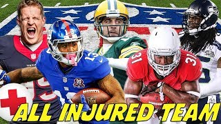 "NFL ""ALL INJURED"" TEAM!? SUPERSTARS EVERYWHERE!"