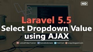 Laravel 5.5 AJAX : Dynamic Dependant Select Dropdowns using JQuery Ajax