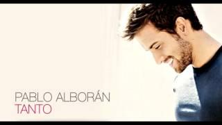 Pablo Alborán- Tanto (LETRA)
