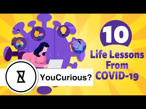 10 Life Lessons We've Learned from COVID-19 | YouCurious?