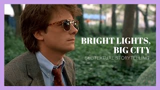 Bright Lights, Big CIty — Subtextual Storytelling | Video Essay