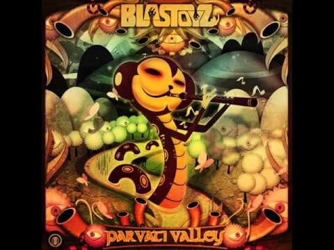 Blastoyz - Parvati Valley (Original Mix)