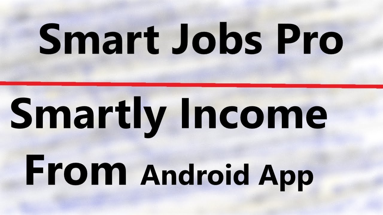 Smart Jobs Pro | Smartly Income From Your Android Mobile Phone