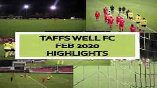 Taffs Well FC football highlights - February 2020