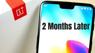 OnePlus 6 2 Months Later Experience!
