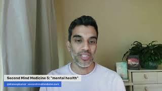 Second Mind Medicine 5: mental health with Anoop Kumar, MD