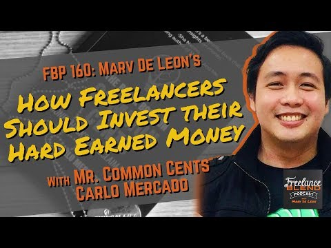 How Freelancers Should Invest Their Hard Earned Money | Mr. Common Cents Carlo Mercado | FBP 160