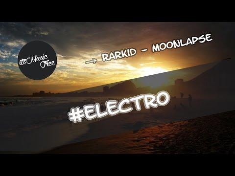 Rarkid - MoonLapse #Electro ☝🏽