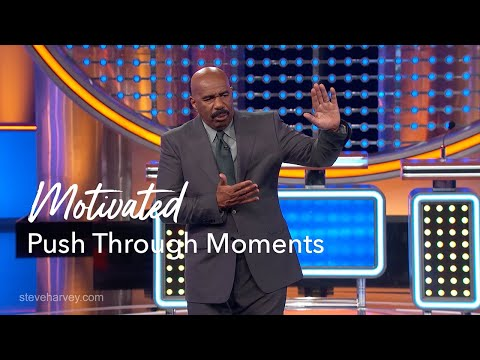 MOT Push Through Moments | Motivational Talks With Steve Harvey