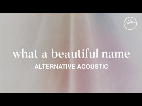 What A Beautiful Name Alternate Acoustic  Hillsong Worship