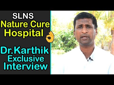 What is Naturopathy and its Treatment   Dr.Karthik Reddy SLNS Nature Cure Hospital Bibinagar