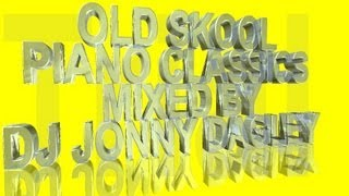 Best Old Skool Piano House Classics Mix  ***with track list***