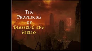 The Prophecies Of Blessed Elena Aiello | We Were Warned