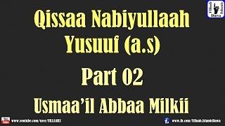 Qissaa Nabiyullah Yusuuf (a.s) | Usmaa'il Abbaa Milkii | Part 02