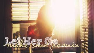 Let Her Go - Mike Stud