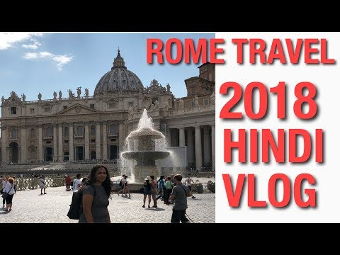 ROME 2018/TRAVEL VLOG/HINDI VLOG
