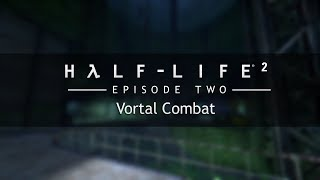 Half-Life 2: Episode Two OST — Vortal Combat (Extended)