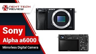 Sony Alpha a6000 Mirrorless Digital Camera Product Review  – NTR