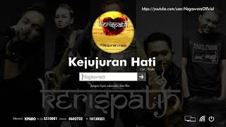 Kerispatih - Kejujuran Hati (Official Audio Video)